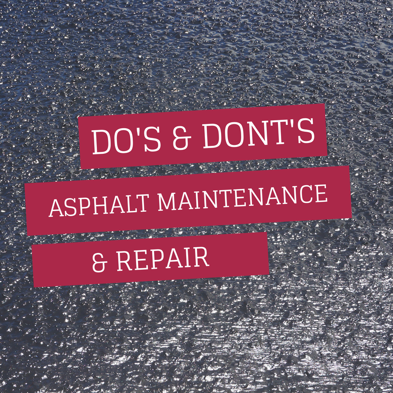 Do and Don't: Asphalt Maintenance & Repair